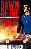 Dawn of the Knight: The Lance Rock Chronicles Volume 1.