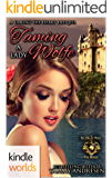 World of de Wolfe Pack: Taming a Lady Wolfe (Kindle Worlds Novella) (Taming the Heart Book 1)