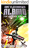 Battlecruiser Alamo: Tip of the Spear (Battlecruiser Alamo Series Book 4)