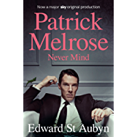 Never Mind: 0 (The Patrick Melrose Novels)