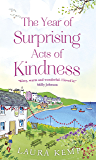 The Year of Surprising Acts of Kindness: The most heartwarming feelgood novel you'll read this year (English Edition)