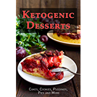 Ketogenic Desserts: Cakes, Cookies, Puddings, Pies and More (English Edition)
