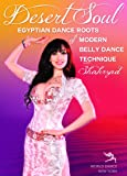 Desert Soul - Egyptian Dance Roots of Modern Belly Dance Technique with Shahrzad