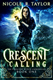 Crescent Calling (The Crescent Witch Chronicles Book 1) (English Edition)