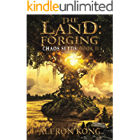 The Land: Forging: A LitRPG Saga (Chaos Seeds Book 2) (English Edition)
