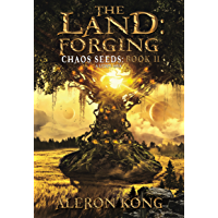 The Land: Forging: A LitRPG Saga (Chaos Seeds Book 2) (English Edition)