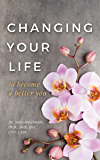 Changing Your Life to Become a Better You