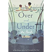 Over and Under the Pond: (environment and Ecology Books for Kids, Nature Books, Children's Oceanography Books, Animal…
