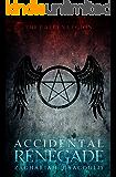 Accidental Renegade (The Fallen Legion Book 1)