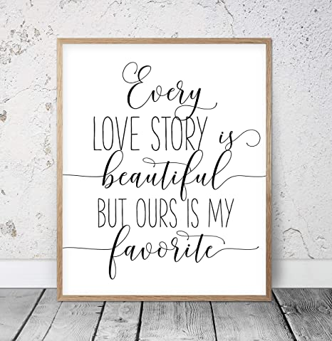 Amazon.com: Every Love Story Is Beautiful But Ours Is My ...