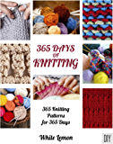 365 Days of Knitting : 365 Knitting Patterns for 365 Days (English Edition)
