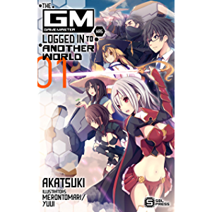 The Game Master has Logged In to Another World Vol. 1 (light novel)