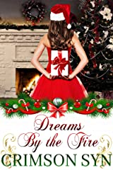 Dreams By the Fire: Sinful Holiday Romance (Sinful Holiday Series Book 2) Kindle Edition
