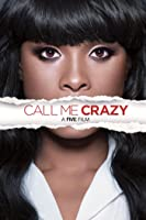 Call Me Crazy: A Five Film