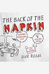 The Back of the Napkin (Expanded Edition): Solving Problems and Selling Ideas with Pictures Paperback