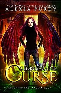 The Unbreakable Curse: A Dark Paranormal Reverse Harem Urban Fantasy (Accursed Archangels #1)