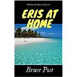 Eris At Home (Eris Series Book 3)