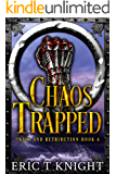 Chaos Trapped (Chaos and Retribution Book 4)