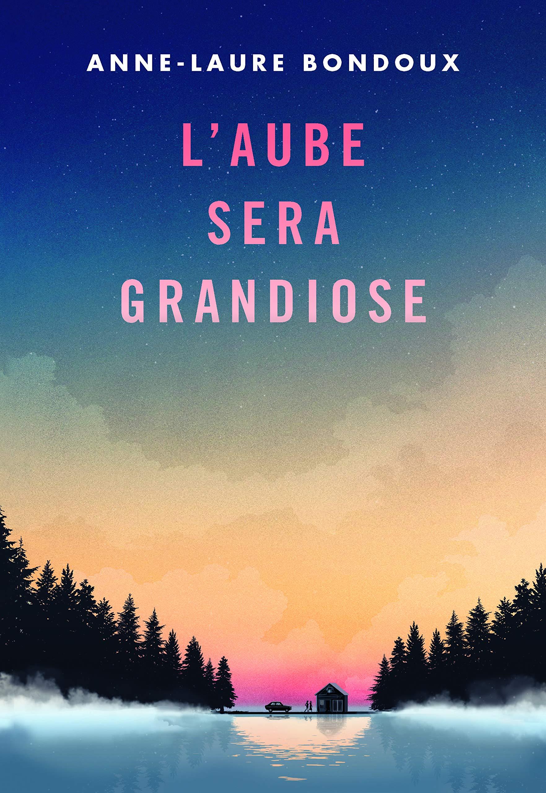 Amazon.fr - L'aube sera grandiose - Bondoux, Anne-Laure, Peyrony, Coline -  Livres