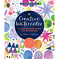 Creative Watercolor:A Step-by-Step Guide for Beginners--Create with Paints, Inks, Markers, Glitter, and More! (Art for Modern Makers) (English Edition)