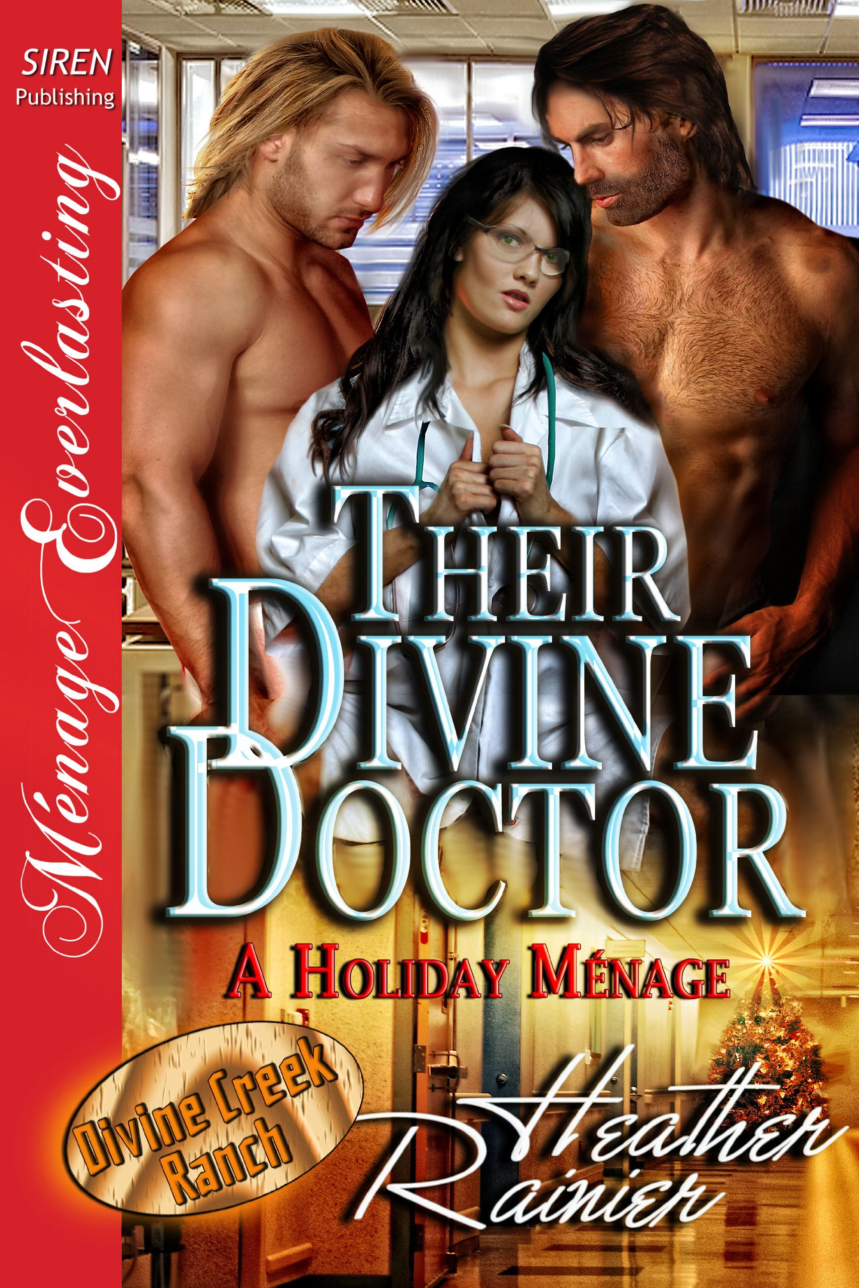 Their Divine Doctor, a Holiday Menage [Divine Creek Ranch 9] (Siren Publishing Menage Everlasting) (Siren Menage Everlasting) PDF