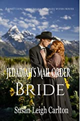 Jedadiah's Mail Order Bride (Mail Order Brides Book 2) Kindle Edition