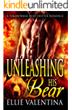 Unleashing His Bear: A Paranormal Shifter Romance