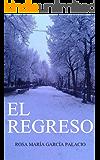 El Regreso (Spanish Edition)