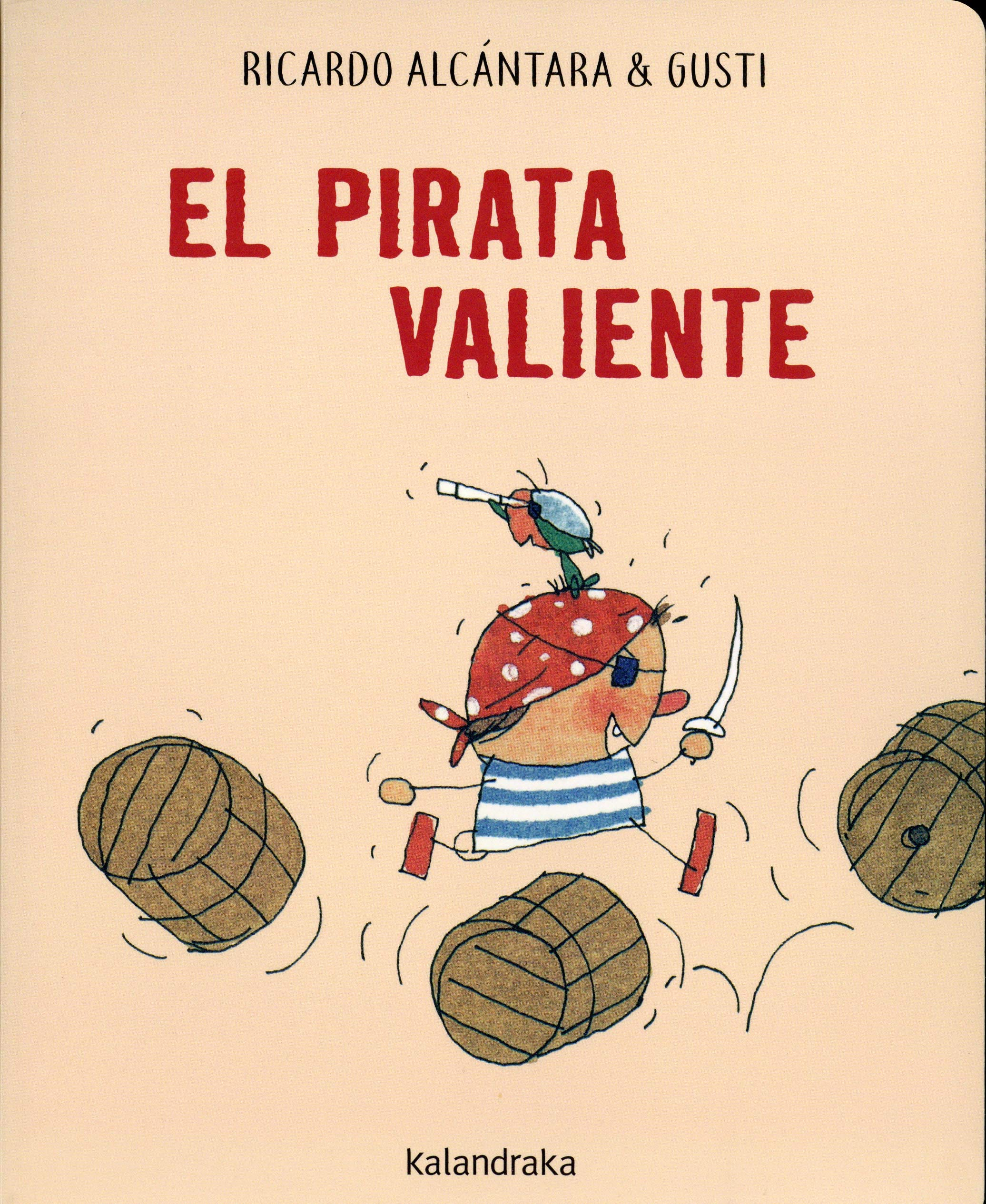 El pirata valiente (Acartonados): Amazon.es: Alcántara, Ricardo ...