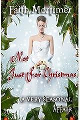 Not Just For Christmas: A Very Seasonal Affair (Affair Series Book 4) Kindle Edition