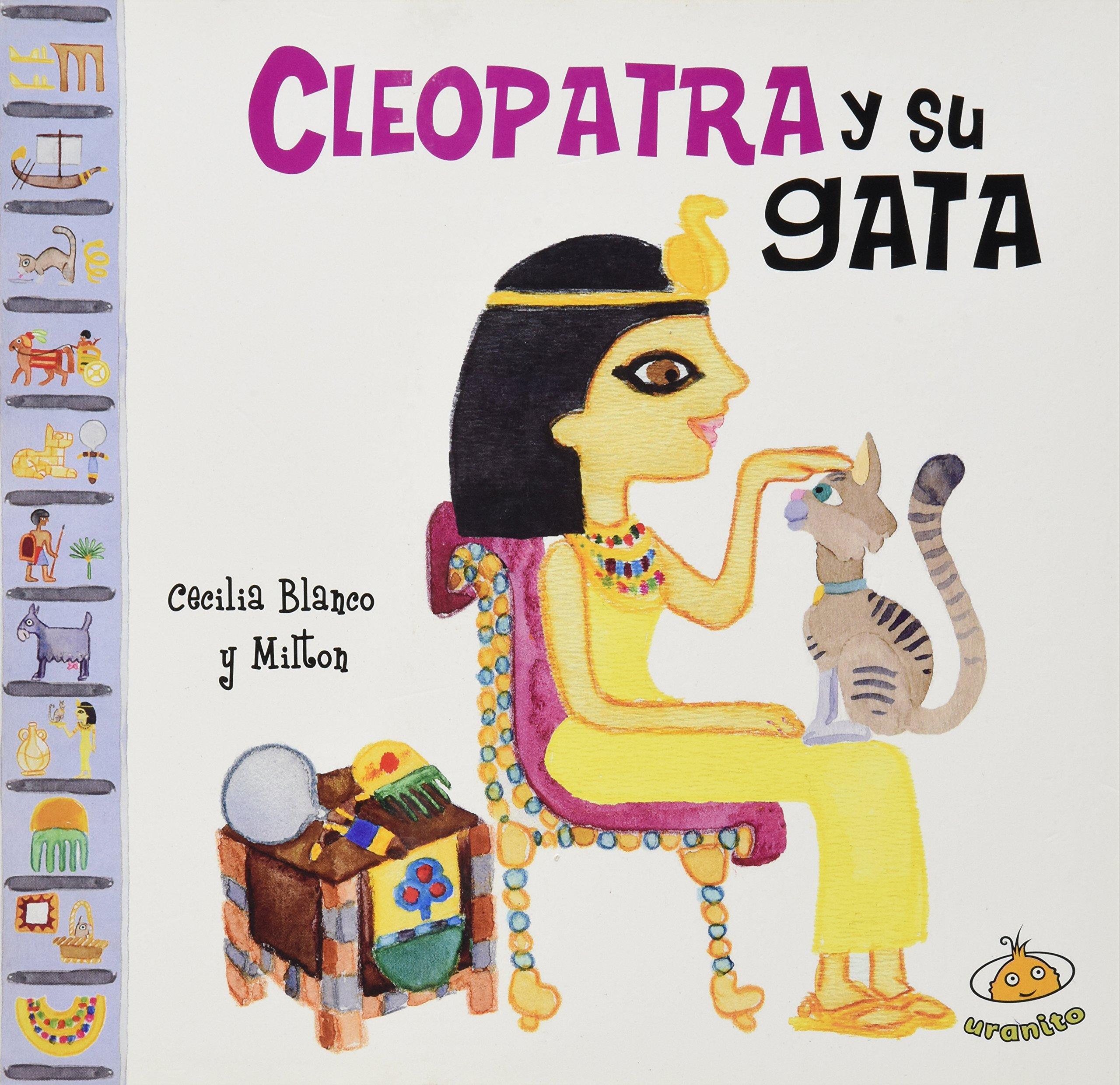 CLEOPATRA Y SU GATA (Spanish) Hardcover – 2013