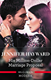His Million-Dollar Marriage Proposal (The Powerful Di Fiore Tycoons Book 2)