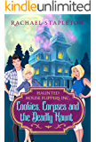 Cookies, Corpses and the Deadly Haunt: A Bohemian Lake Cozy Mystery (Haunted House Flippers Inc. Book 1)