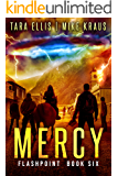 Mercy: Book 6 in the Thrilling Post-Apocalyptic Survival Series: (Flashpoint - Book 6)