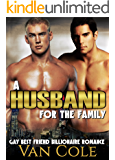 A Husband For The Family: Gay Best Friend Billionaire Wedding Romance (First Time Marriage Contemporary Romance Book 1)