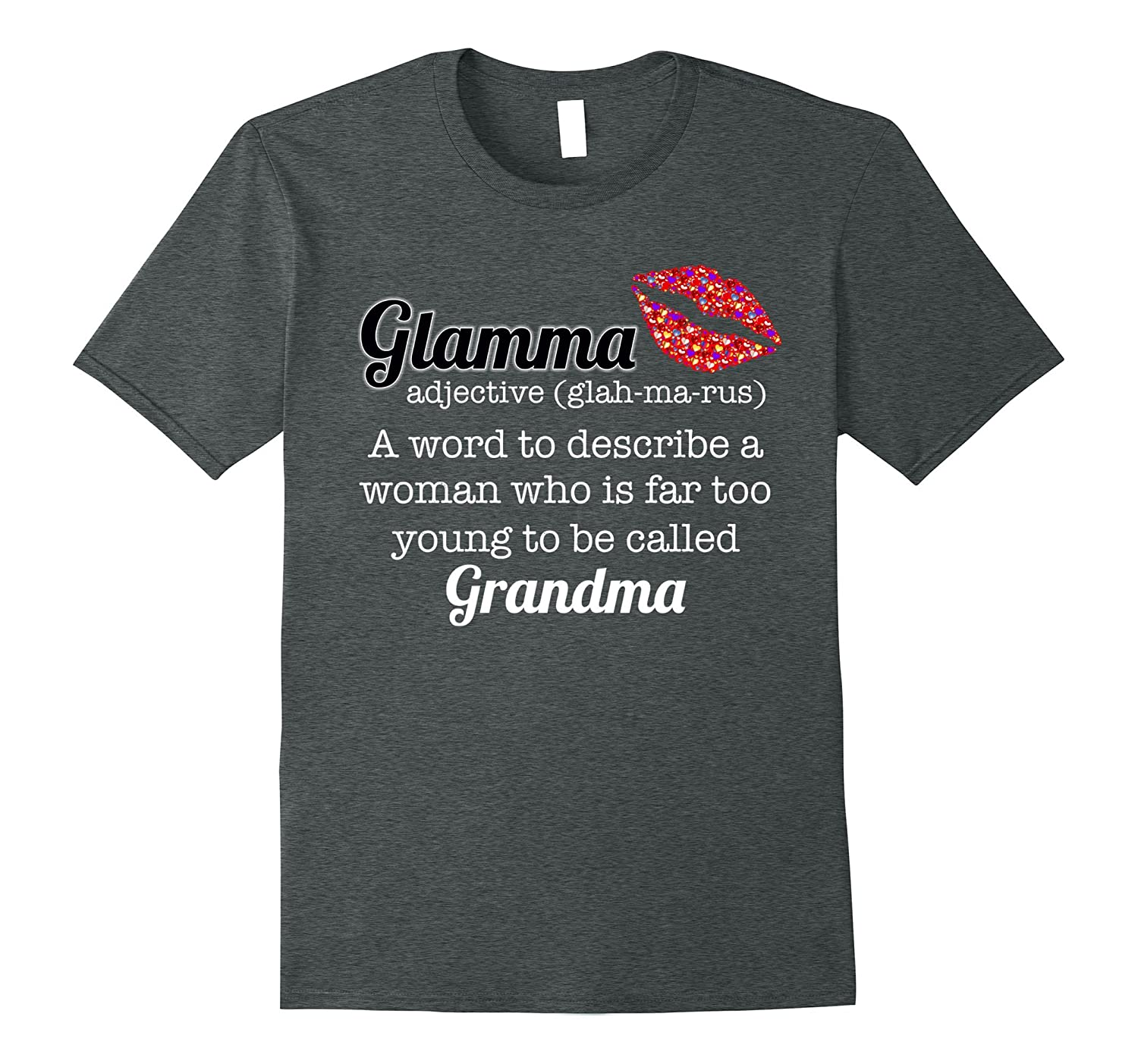 Glamma Mothers Day Grandma Tee- Cute and Funny Lips T-Shirt