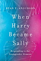 When Harry Became Sally: Responding to the Transgender Moment Hardcover