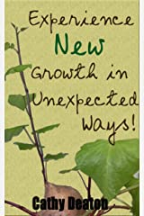 Experience New Growth In Unexpected Ways