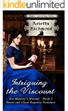 Intriguing the Viscount: Sweet and Clean Regency Romance (His Majesty's Hounds Book 2)