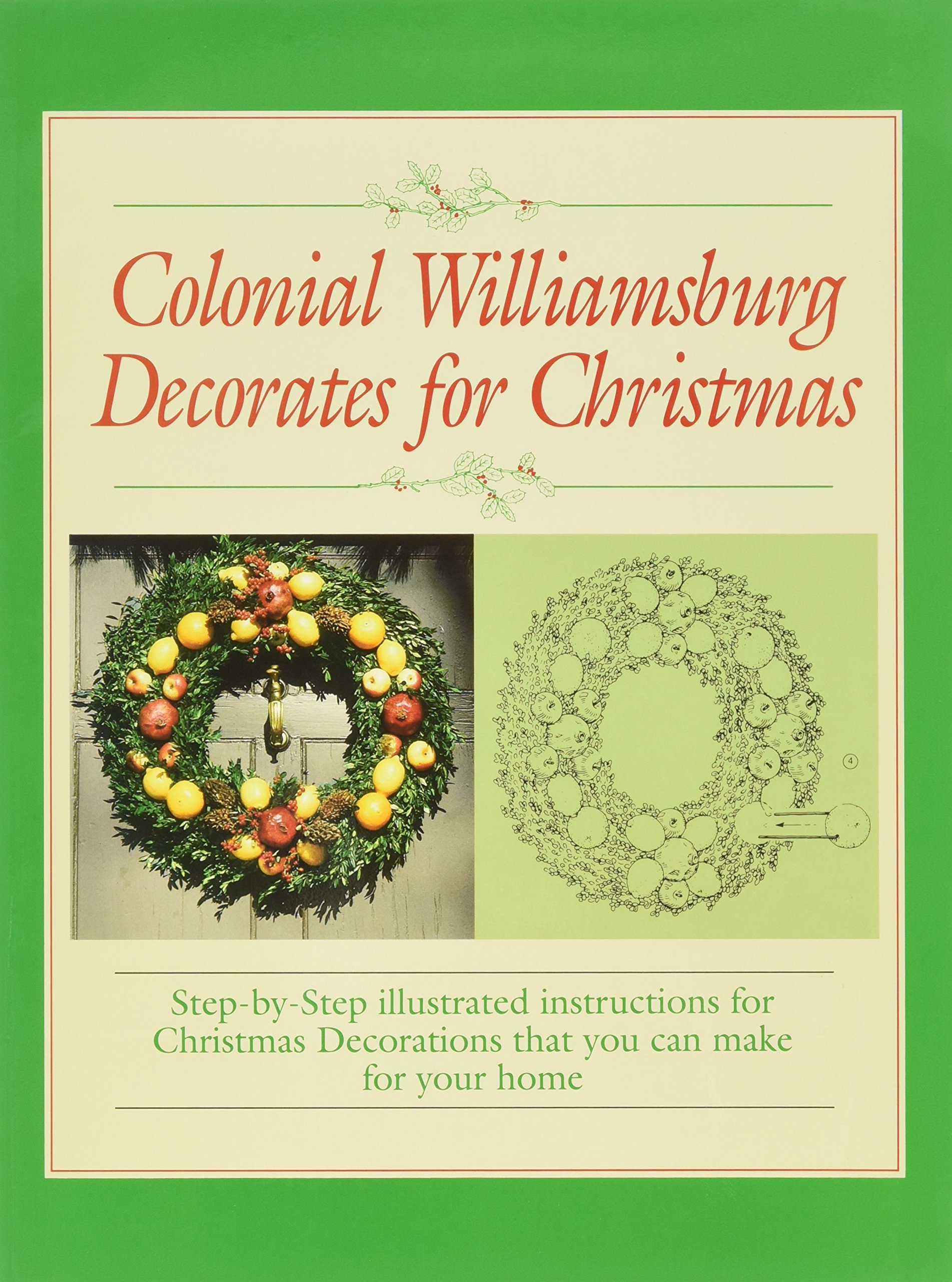 colonial williamsburg decorates for christmas step by step illustrated instructions for christmas decorations that you can make for your home libby h - Colonial Williamsburg Christmas Decorations