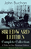 SIR EDWARD LEITHEN Complete Collection – 6 Titles in One Premium Edition (Mystery & Thriller Series): The Power-House, John Macnab, The Dancing Floor, ... Sick Heart River & Sing a Song of Sixpence