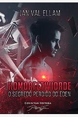 Homoafetividade: O Segredo Perdido do Éden (Portuguese Edition) Kindle Edition