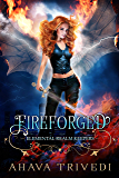 Fireforged: A Young Adult Urban Fantasy Novel (Elemental Realm Keepers Book 1)