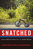 Snatched: Child Abductions in U.S. News Media (Mediated Youth Book 25)