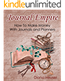 Journal Empire: How To Make Money with Journals and Planners