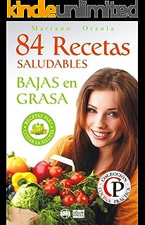84 RECETAS SALUDABLES BAJAS EN GRASA (Colección Cocina Práctica) (Spanish Edition)