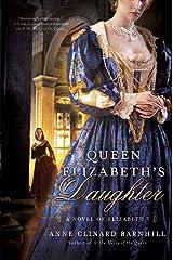 Queen Elizabeth's Daughter: A Novel of Elizabeth I Kindle Edition