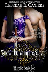 Snow the Vampire Slayer (Fairelle Book 2) Kindle Edition