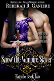 Snow the Vampire Slayer (Fairelle Book 2)