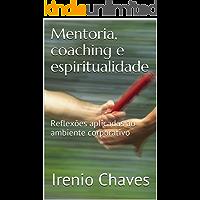 Mentoria, coaching e espiritualidade: Reflexões aplicadas ao ambiente corporativo